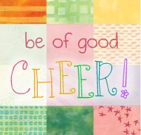be-of-good-cheer